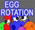 Egg rotation